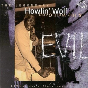 Howlin' Wolf Evil Live at Joe's