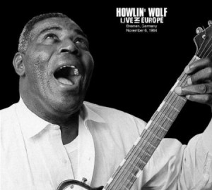 Howlin' Wolf Live in Europe
