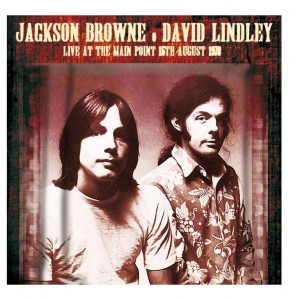 Jackson Browne & David Lindley Live At The Main Point 15th August 1973