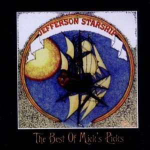 Jefferson Starship Best Of Mick's Picks