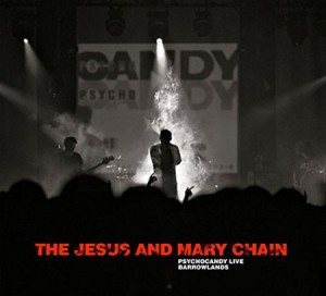 The Jesus & Mary Chain Psychocandy Live