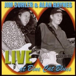 Jim Suhler & Alan Haynes Live at Blue Cat Blues