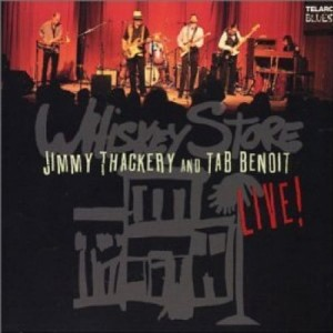 Jimmy Thackery & Tab Benoit Whiskey Store Live