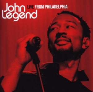 John Legend Live From Philadelphia