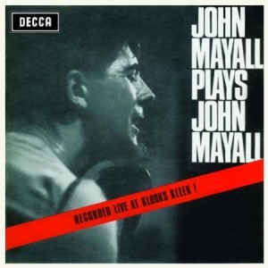 John Mayall Plays John Mayall Live At Klooks Kleek