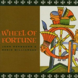 John Renbourn & Robin Williamson ‎Wheel Of Fortune