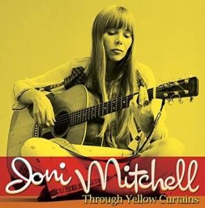 Joni Mitchell Through Yellow Curtains