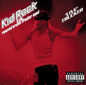 Kid Rock Live Trucker
