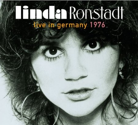 Linda Ronstadt Live In Germany 1976 - The Best Live Albums