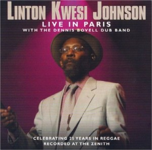 Linton Kwesi Johnson Live in Paris Celebrating 25 Years In Reggae
