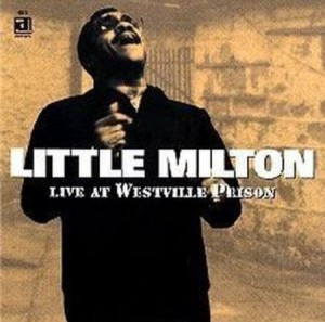 Little Milton Live at Westville Prison