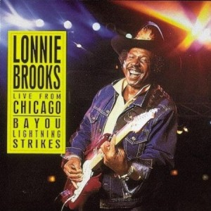 Lonnie Brooks Live From Chicago Bayou Lightning Strikes
