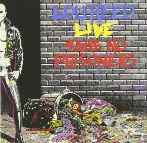 Lou Reed Live Take No Prisoners