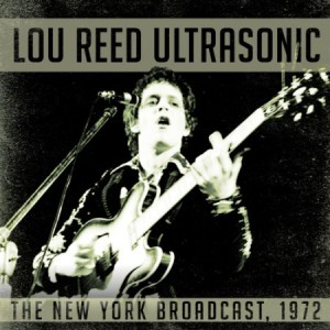 Lou Reed Ultrasonic The New York Broadcast 1972