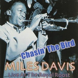 Miles Davis Chasin' The Bird