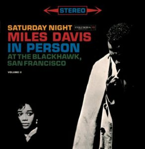 Miles Davis Saturday Night In Person at the Blackhawk in San Francisco Complete