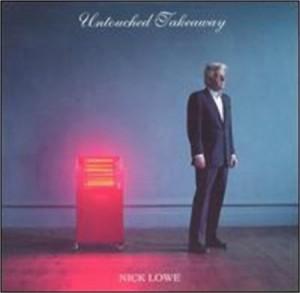 Nick Lowe Untouched Takeaway