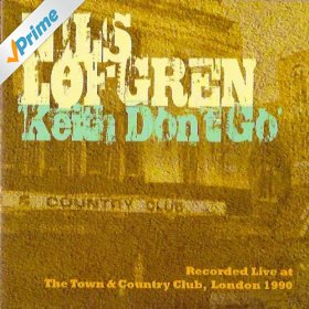 Nils Lofgren Keith Don't Go Live at The Town & Country Club