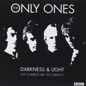 The Only Ones Darkness And Light The Complete BBC Recordings