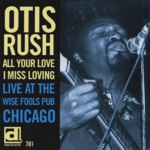Otis Rush All Your Love I Miss Loving Live at The Wise Fools Pub Chicago