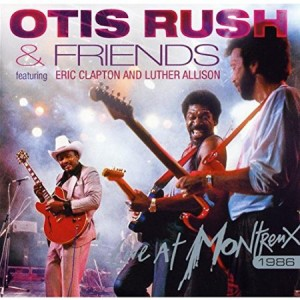 Otis Rush & Friends Live at Montreux 1986