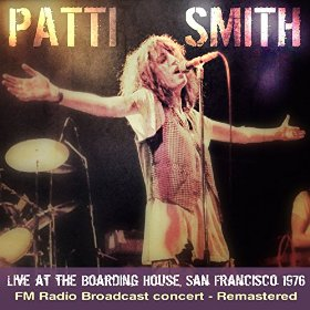 The Patti Smith Group Live at the Boarding House