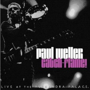 Paul Weller Catch-Flame!
