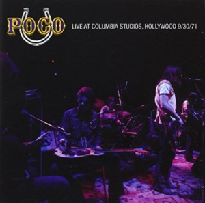 Poco Live from Columbia Studios Hollywood 9/30/1971
