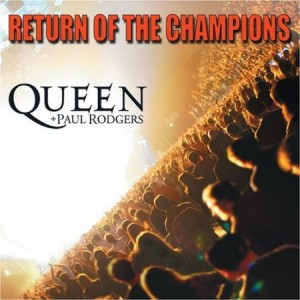 Queen With Paul Rodgers Return Of The Champions