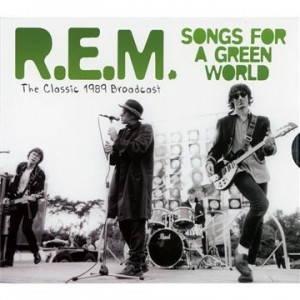 REM Songs For A Green World The Classic 1989 Broadcast