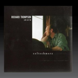 Richard Thompson Celtschmerz
