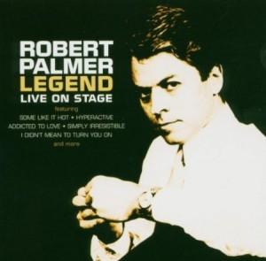 Robert Palmer Legend Live On Stage