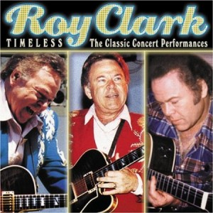 Roy Clark Timeless The Classic Concert Performances