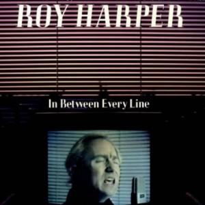 Roy Harper In Between Every Line