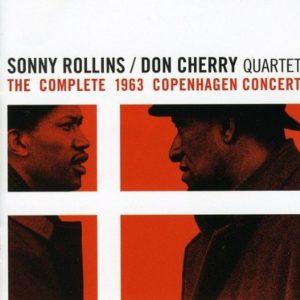 Sonny Rollins Don Cherry The Complete 1963 Copenhagen Concert