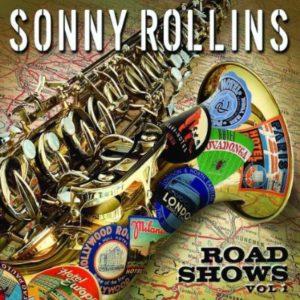 Sonny Rollins Road Shows Vol 1