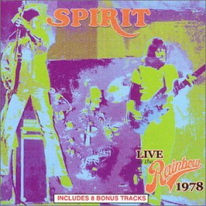 Spirit Live At The Rainbow 1978
