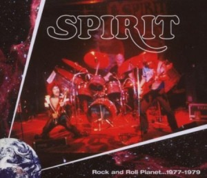 Spirit Rock and Roll Planet 1977-1979