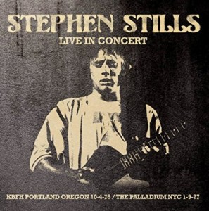 Stephen Stills Live in Concert