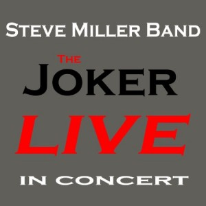 Steve Miller The Joker Live In Concert
