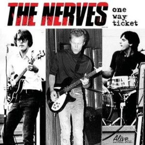 The Nerves One Way Ticket