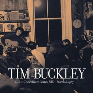 Tim Buckley Live At The Folklore Centre NYC March 6th 1967