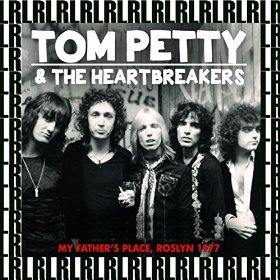 Tom Petty Anything That's Rock 'N' Roll Live At My Fathers Place Roslyn New York City