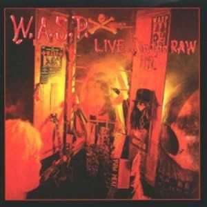 W.A.S.P. Live In the Raw