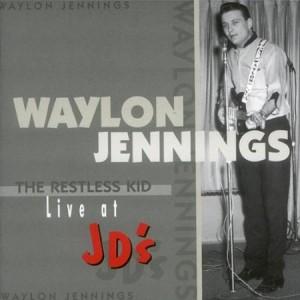 Waylon Jennings The Restless Kid Live At JD's