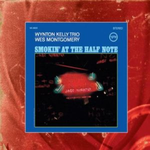 Wes Montgomery Wynton Kelly Smokin' at the Half Note