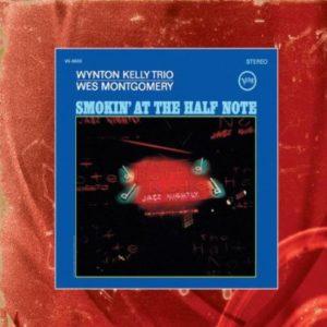 Wes Montgomery Wynton Kelly Smokin' at the Half Note