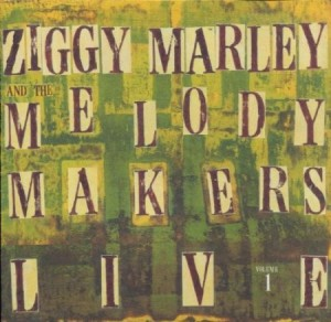 Ziggy Marley and the Melody Makers Live Vol 1