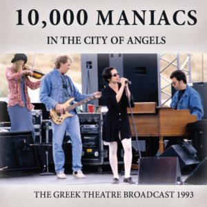 10,000 Maniacs In the City of Angels