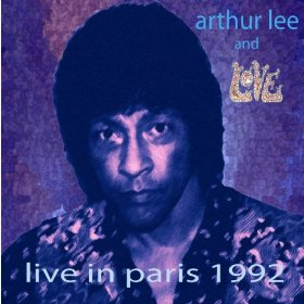 Arthur Lee And Love Live In Paris 1992